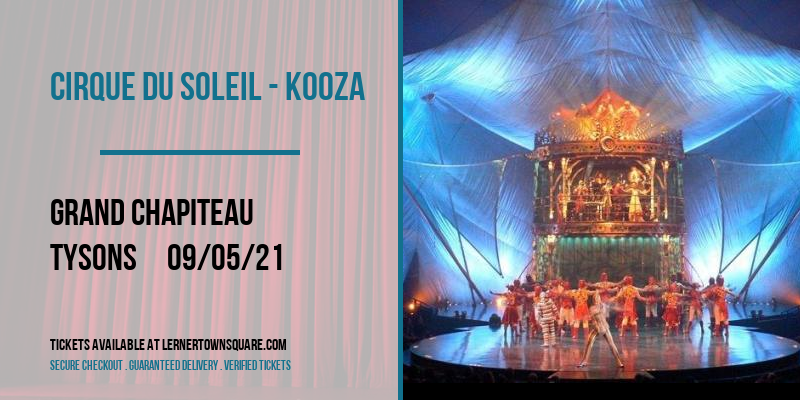 Cirque du Soleil - Kooza [CANCELLED] at Grand Chapiteau